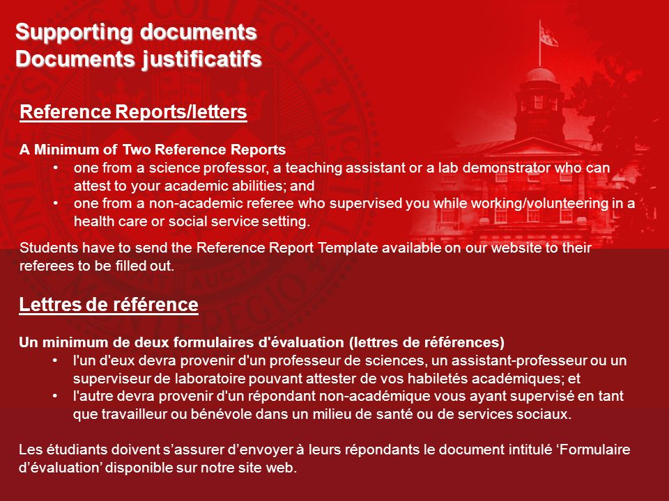 Supporting documents Documents justificatifs Personal statement This documents helps the Admissions Committee to make its initial assessment of: the students personal qualities and achievements; the personal characteristics and experiences which make him/her particularly suitable for the study of dentistry at McGill University; an applicant s interest for our dentistry program.