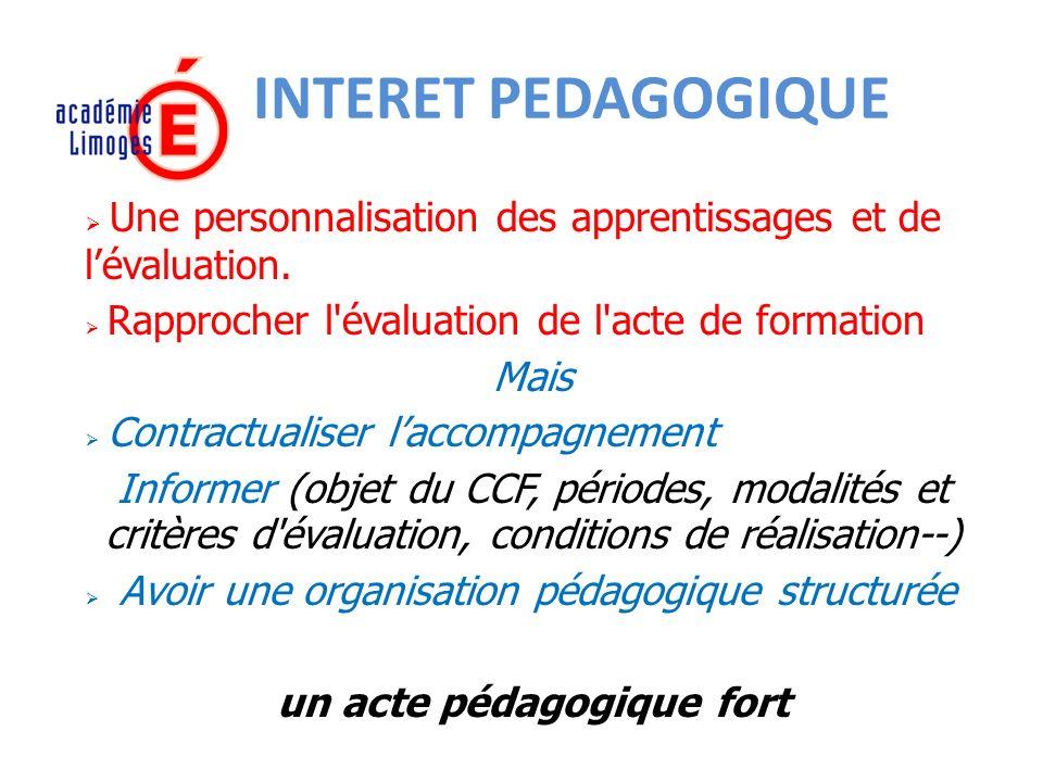 INTERET PEDAGOGIQUE Une personnalisation des apprentissages et de lévaluation.