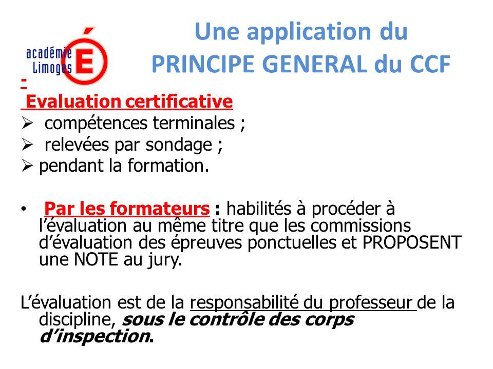Une application du PRINCIPE GENERAL du CCF - Evaluation certificative compétences terminales ; relevées par sondage ; pendant la formation.