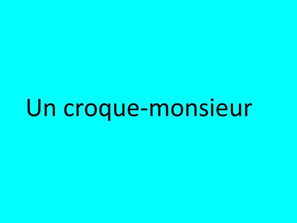 Un croque-monsieur