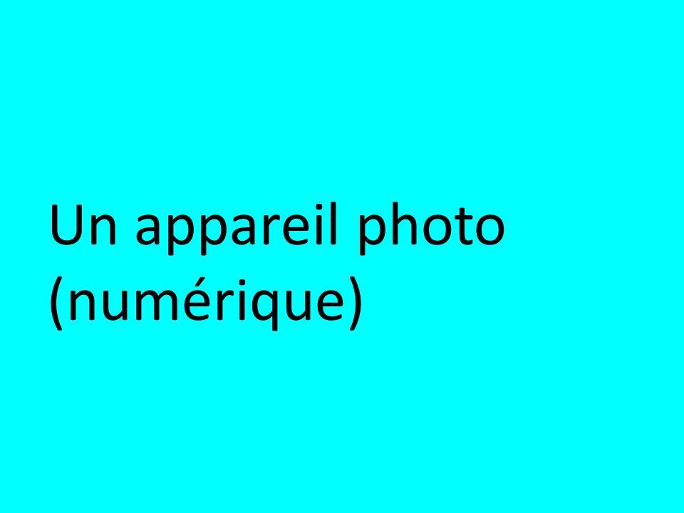 Un appareil photo (numérique)