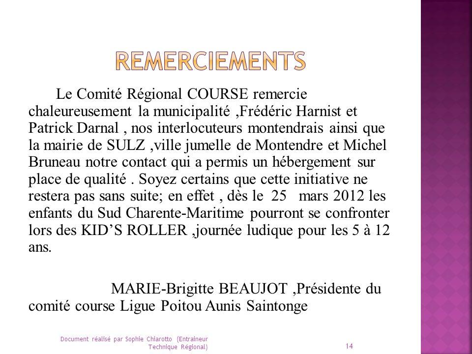 Le Comité Régional COURSE remercie chaleureusement la municipalité,Frédéric Harnist et Patrick Darnal, nos interlocuteurs montendrais ainsi que la mai