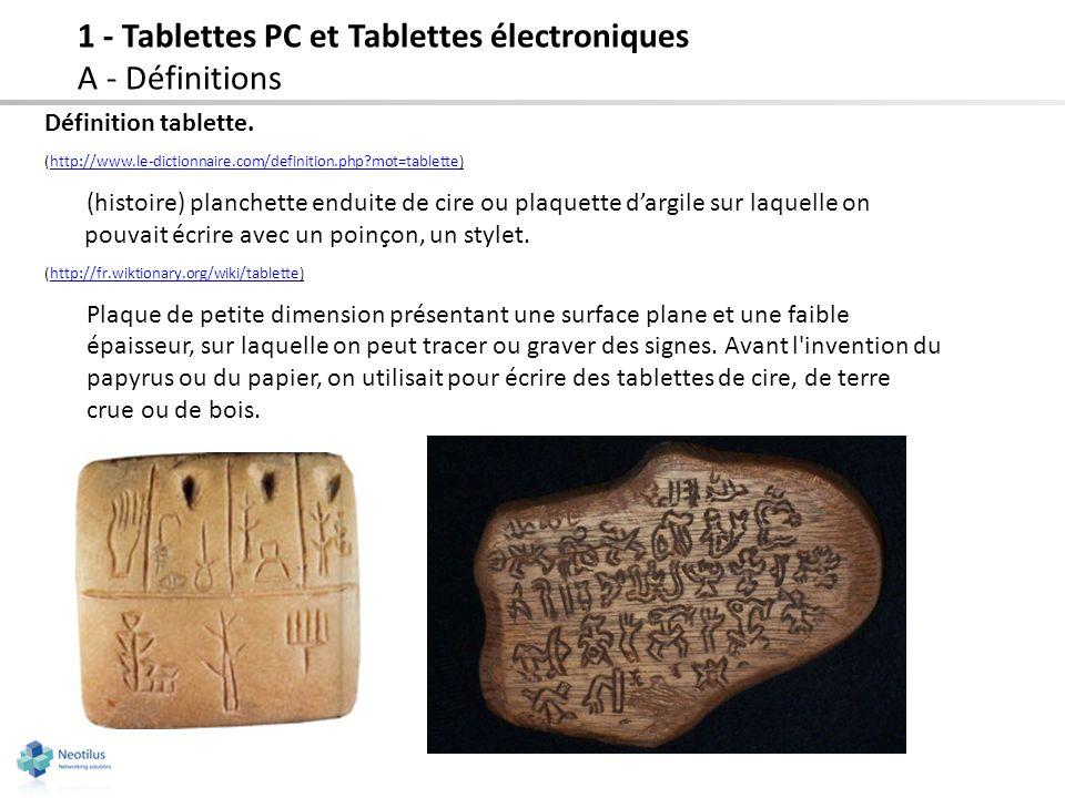 Définition tablette. (http://www.le-dictionnaire.com/definition.php?mot=tablette)http://www.le-dictionnaire.com/definition.php?mot=tablette (histoire)