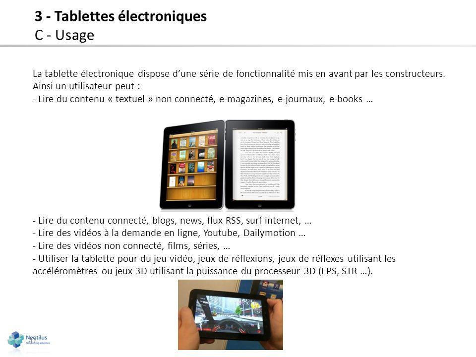 47 La tablette électronique dispose dune série de fonctionnalité mis en avant par les constructeurs. Ainsi un utilisateur peut : - Lire du contenu « t
