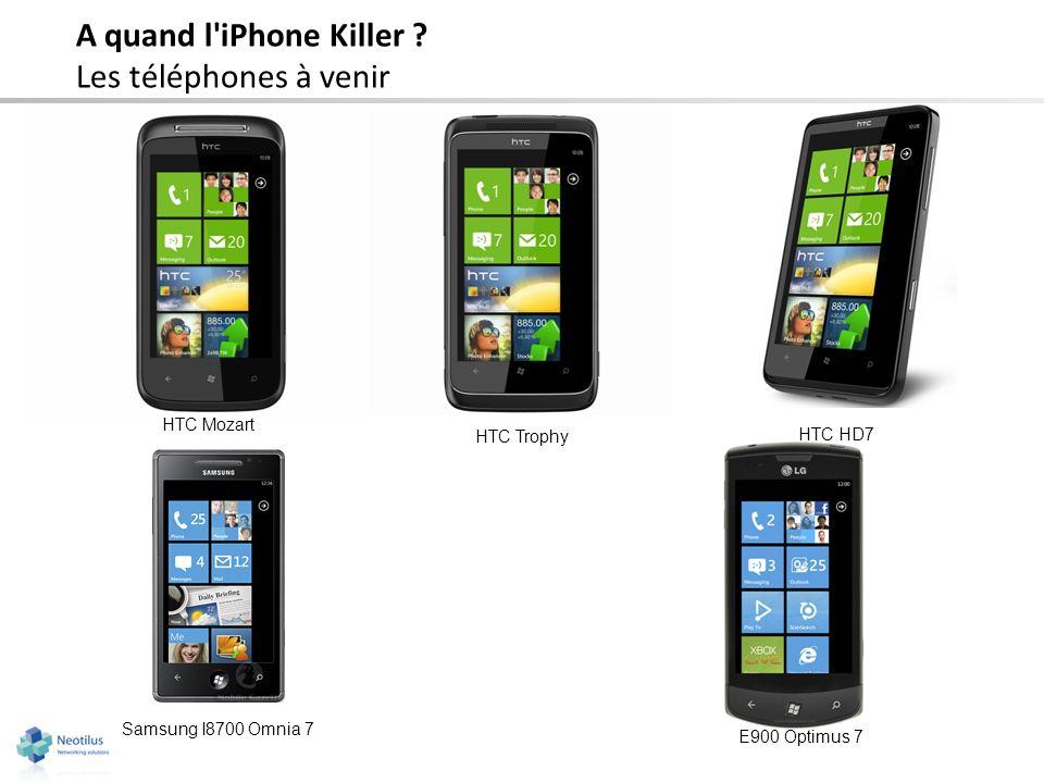 A quand l'iPhone Killer ? Les téléphones à venir HTC Mozart Samsung I8700 Omnia 7 HTC Trophy HTC HD7 E900 Optimus 7