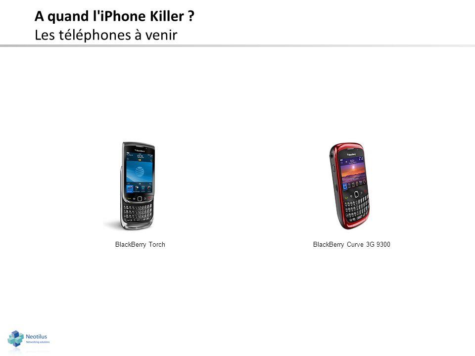 A quand l'iPhone Killer ? Les téléphones à venir BlackBerry TorchBlackBerry Curve 3G 9300