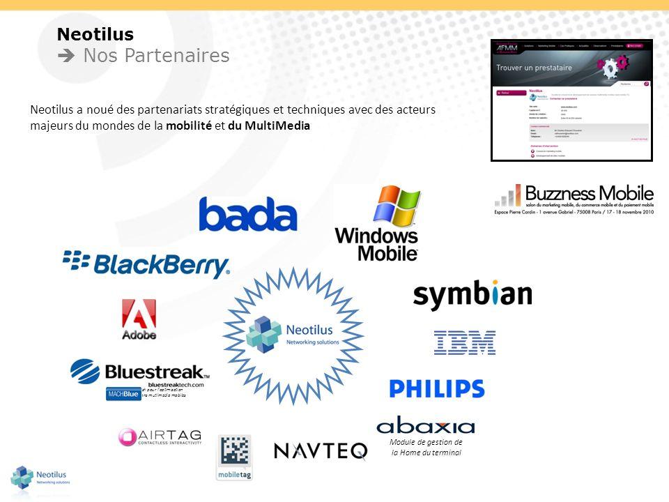 Neotilus Nos Partenaires Neotilus a noué des partenariats stratégiques et techniques avec des acteurs majeurs du mondes de la mobilité et du MultiMedi