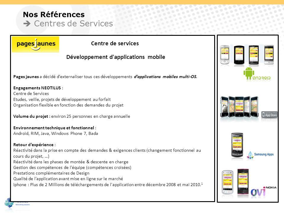 Nos Références Centres de Services Centre de services Développement d'applications mobile Pages jaunes a décidé dexternaliser tous ces développements
