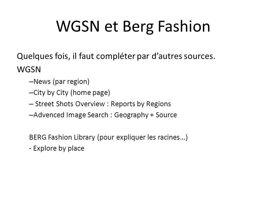 WGSN et Berg Fashion Quelques fois, il faut compléter par dautres sources.