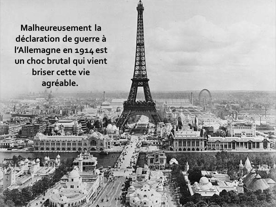 Malheureusement la déclaration de guerre à lAllemagne en 1914 est un choc brutal qui vient briser cette vie agréable..