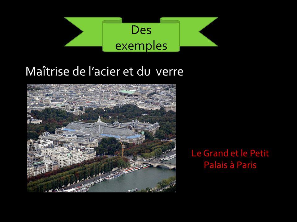 Maîtrise de lacier et du verre Des exemples Le Grand et le Petit Palais à Paris