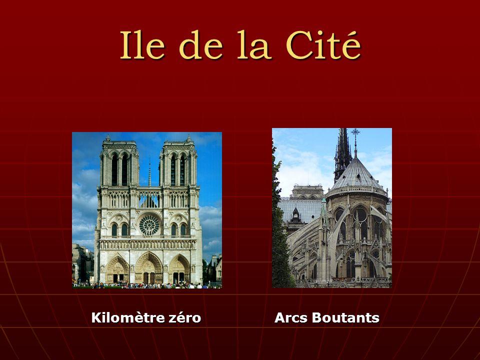 Ile de la Cité Kilomètre zéro Arcs Boutants Kilomètre zéro Arcs Boutants