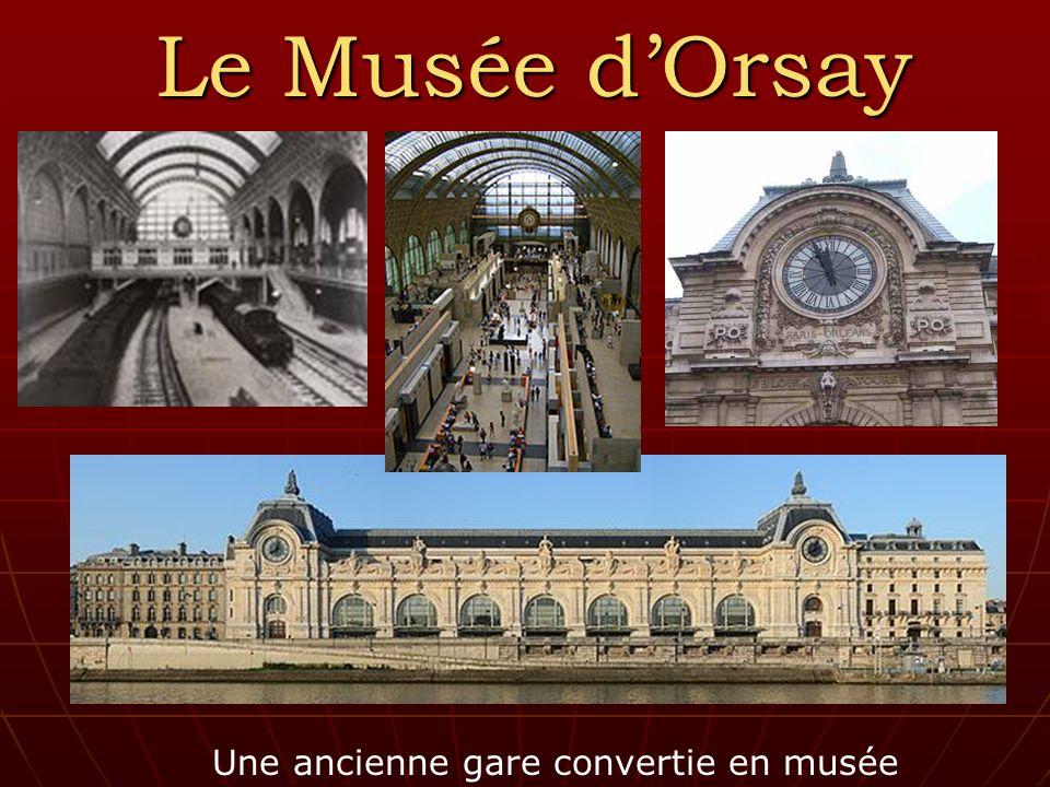 Le Musée dOrsay Une ancienne gare convertie en musée
