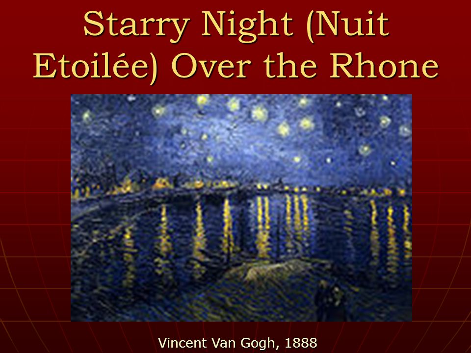Starry Night (Nuit Etoilée) Over the Rhone Vincent Van Gogh, 1888