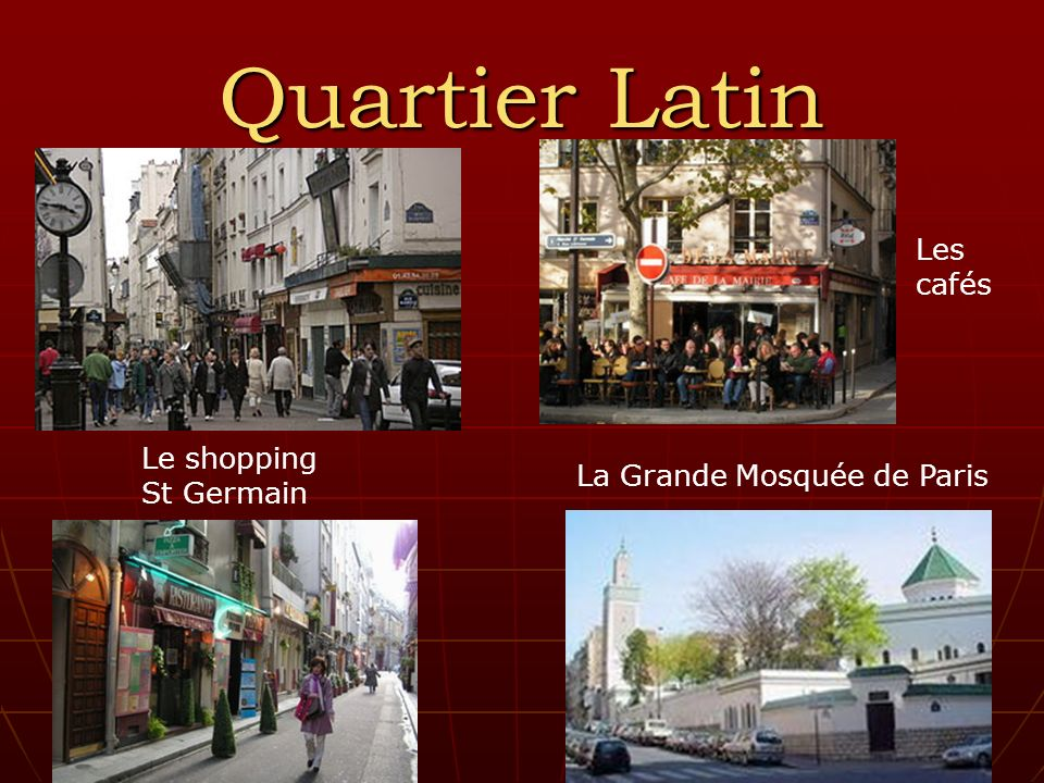 Quartier Latin Le shopping St Germain Les cafés La Grande Mosquée de Paris