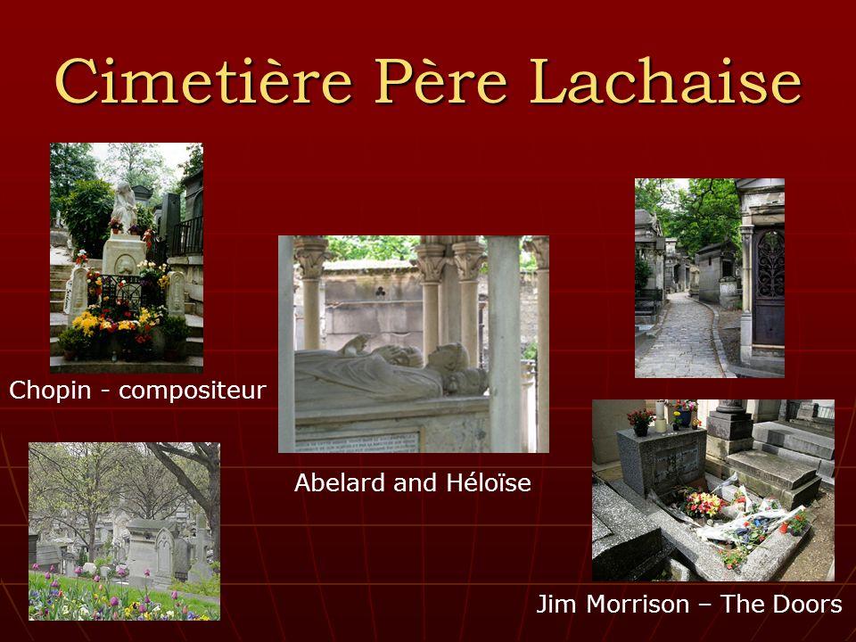 Cimetière Père Lachaise Jim Morrison – The Doors Chopin - compositeur Abelard and Héloïse