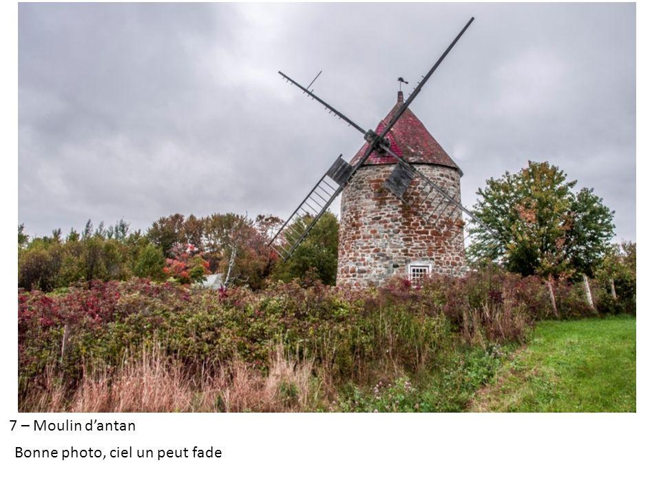 7 – Moulin dantan Bonne photo, ciel un peut fade