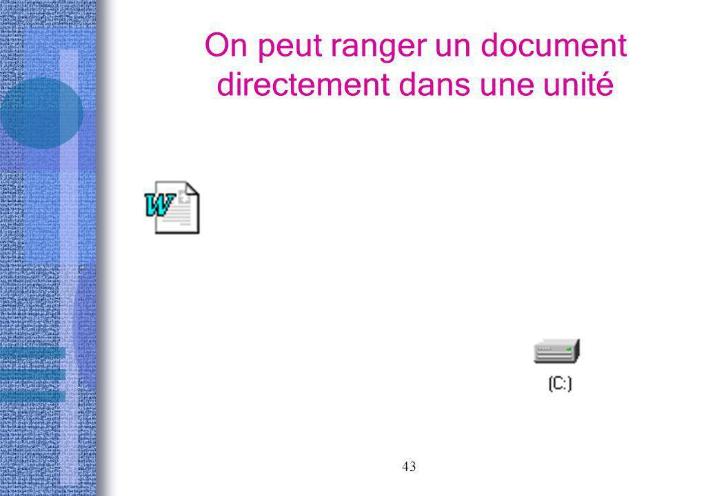 43 On peut ranger un document directement dans une unité
