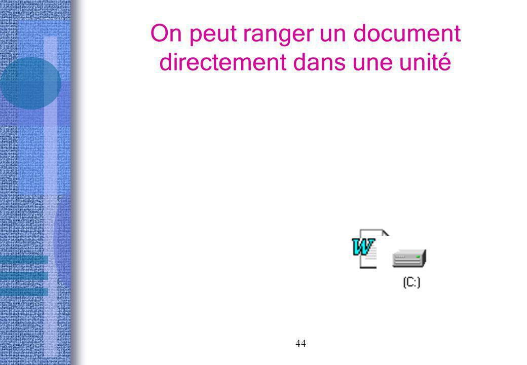 44 On peut ranger un document directement dans une unité