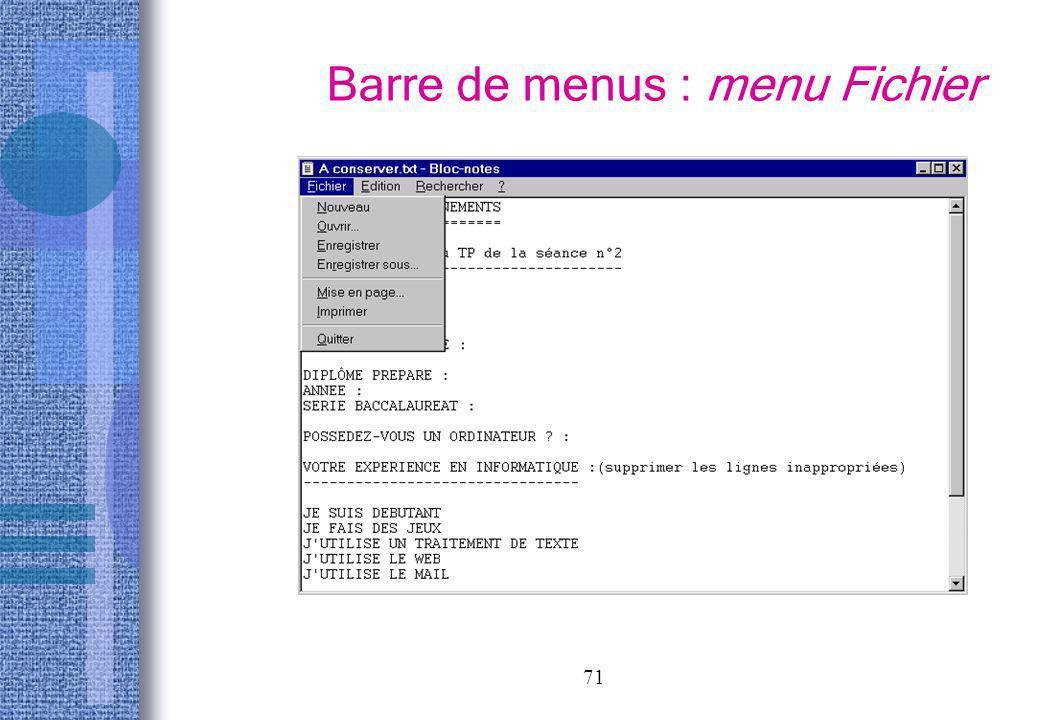 71 Barre de menus : menu Fichier