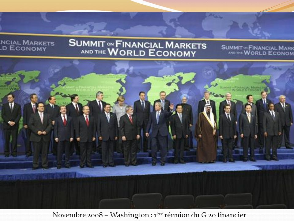 Novembre 2008 – Washington : 1 ère réunion du G 20 financier