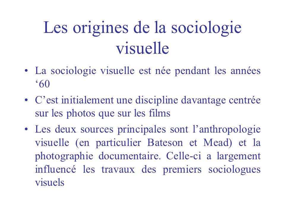 Les origines de la sociologie visuelle La sociologie visuelle est née pendant les années 60 Cest initialement une discipline davantage centrée sur les