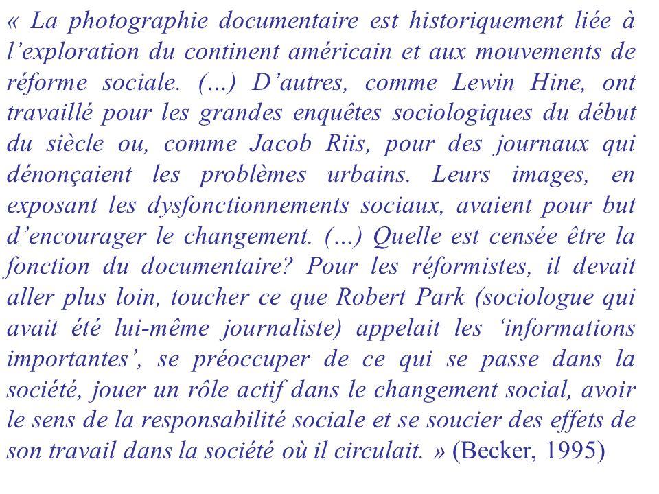 Becker Les sociologues devraient étudier la photographie pour la développer dans la sociologie Les photographes étudient les mêmes thèmes que les sociologues, mais ils ne font pas converger les informations recueillies dans une théorie sociale, ce qui devrait être la tâche des sociologues Les photos ne sont pas la vérité mais le reflet dun point de vue, des connaissances de la situation et des attitudes subjectives