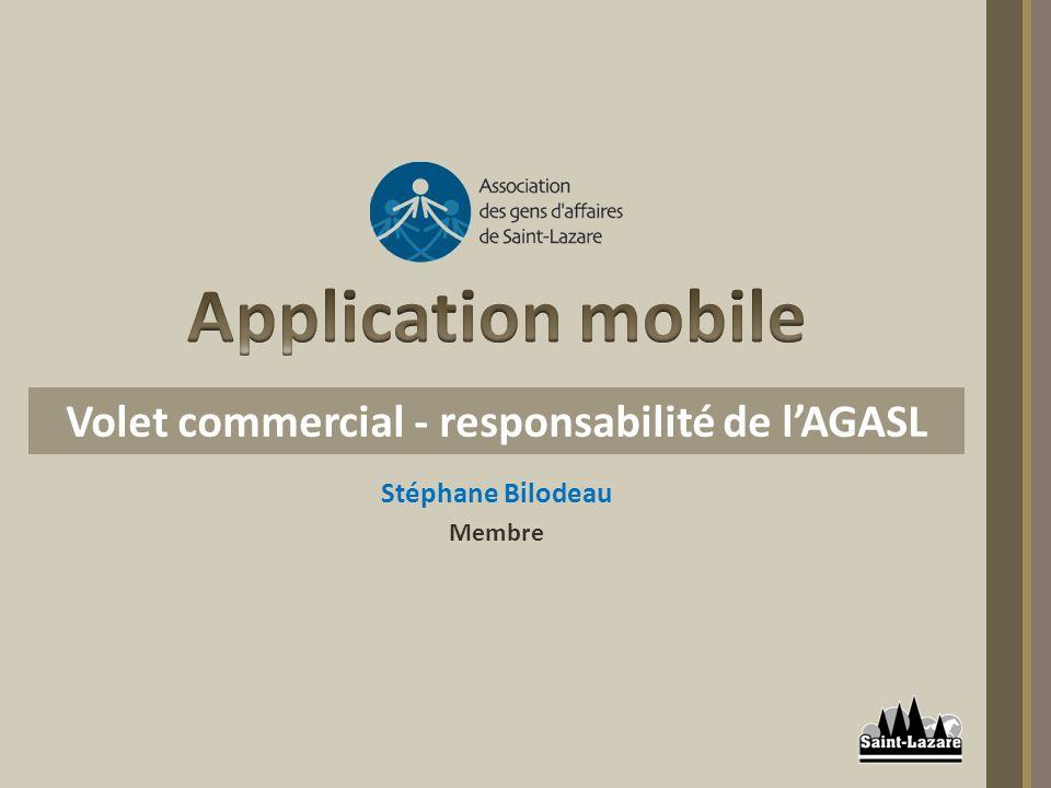 Stéphane Bilodeau Membre Volet commercial - responsabilité de lAGASL