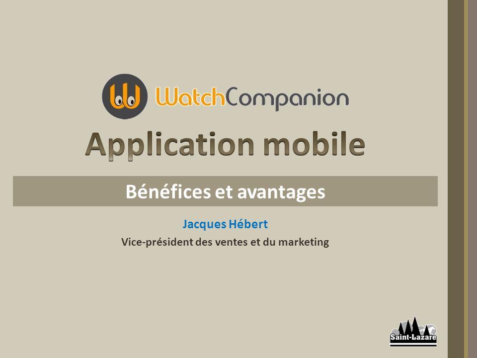 Jacques Hébert Vice-président des ventes et du marketing Bénéfices et avantages