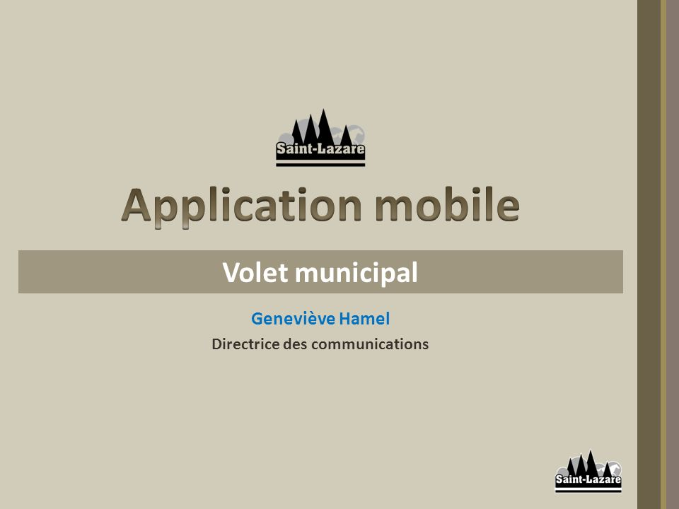 Geneviève Hamel Directrice des communications Volet municipal