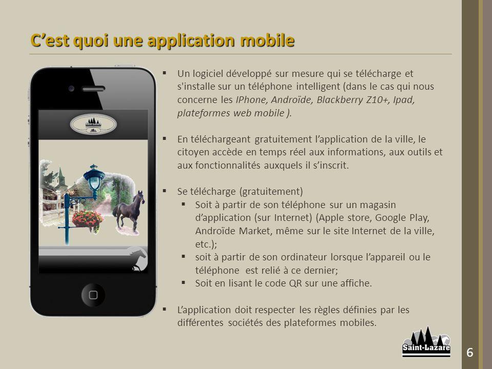 Un logiciel développé sur mesure qui se télécharge et s installe sur un téléphone intelligent (dans le cas qui nous concerne les IPhone, Androïde, Blackberry Z10+, Ipad, plateformes web mobile ).