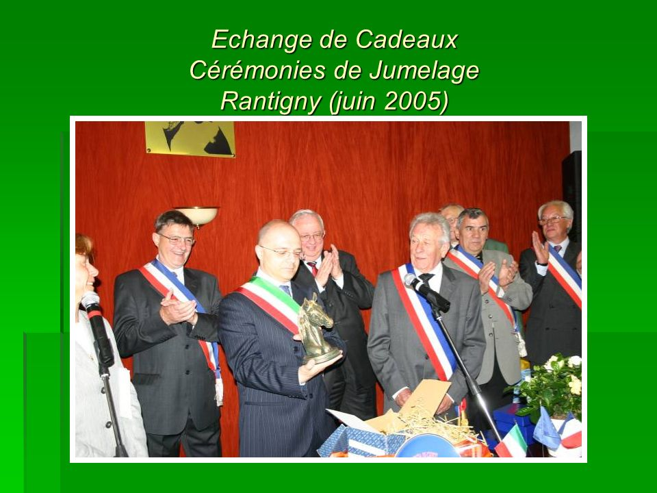 Echange de Cadeaux Cérémonies de Jumelage Rantigny (juin 2005)