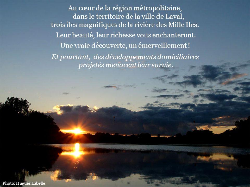 Au cœur de la région métropolitaine, dans le territoire de la ville de Laval, trois îles magnifiques de la rivière des Mille Iles. Leur beauté, leur r