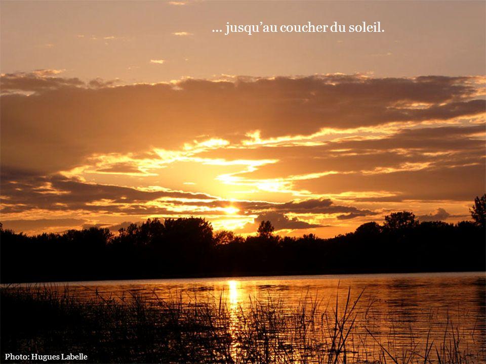 … jusquau coucher du soleil. Photo: Hugues Labelle