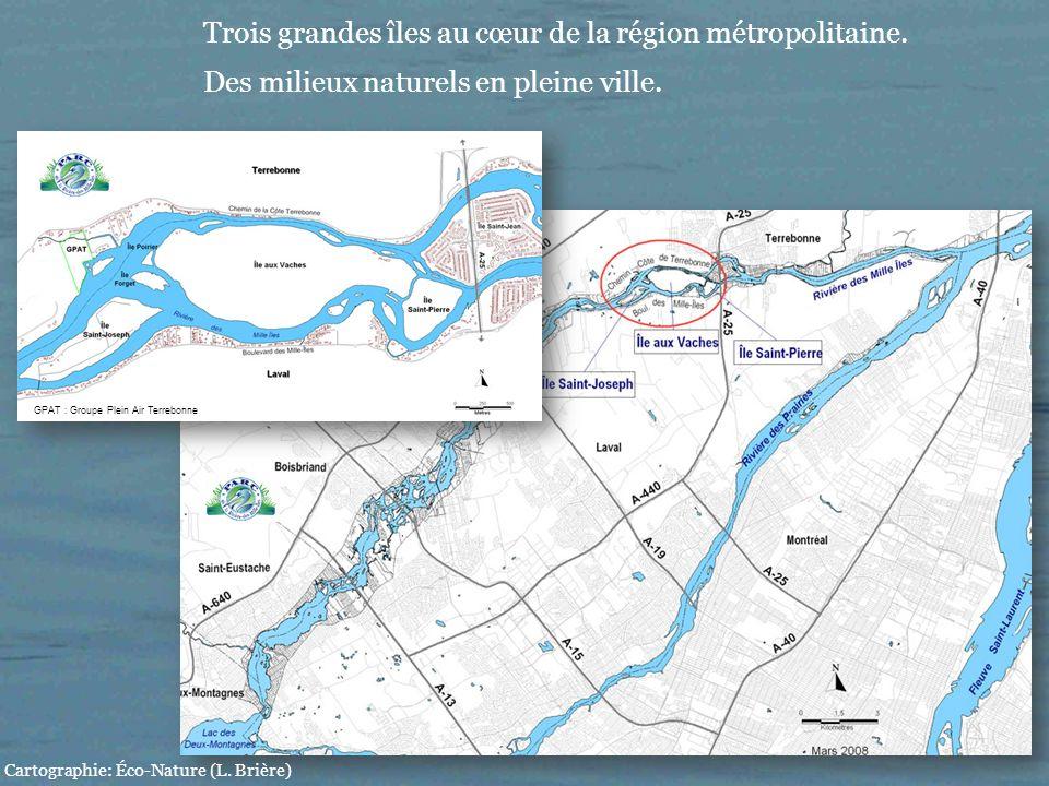 Trois grandes îles au cœur de la région métropolitaine. Des milieux naturels en pleine ville. Cartographie: Éco-Nature (L. Brière) GPAT : Groupe Plein