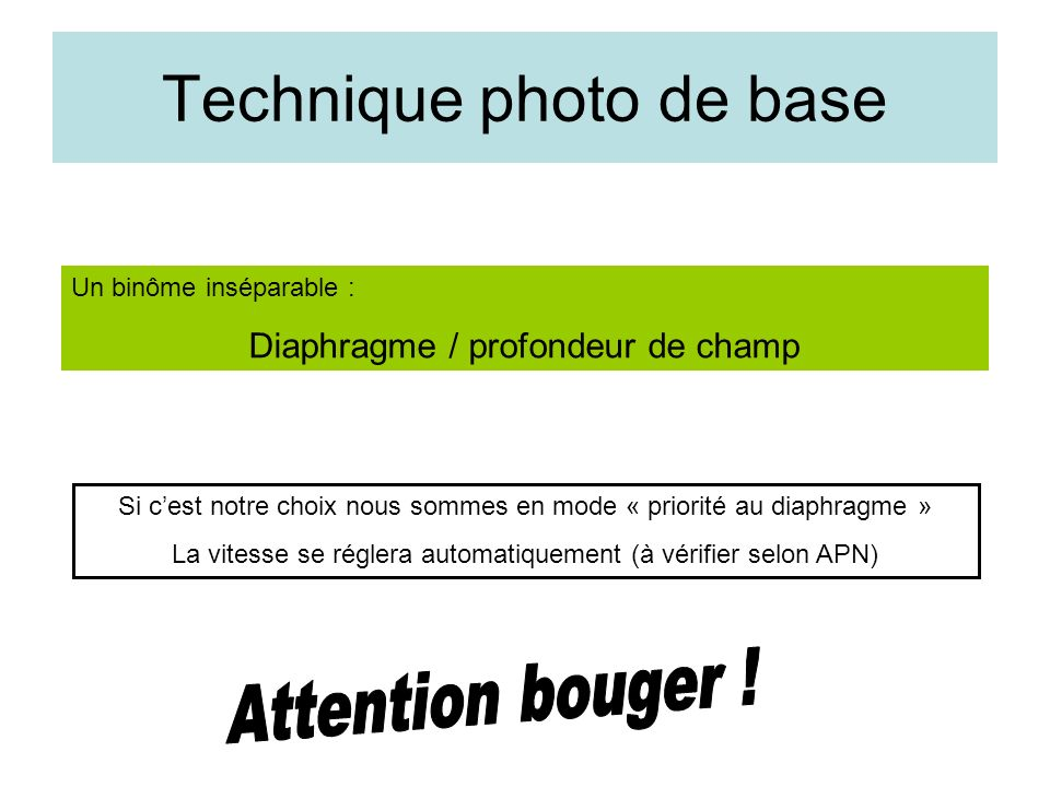 Technique photo de base Si nous imposons la vitesse cest le diaphragme qui sera ajusté automatiquement (modification de la profondeur de champ)