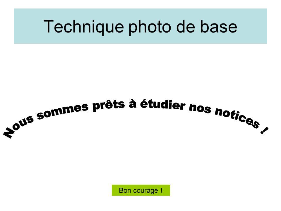 Technique photo de base Bon courage !