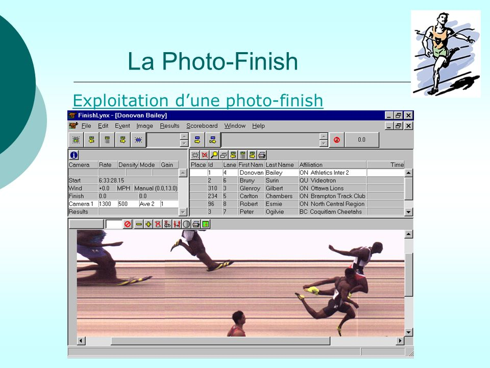 La Photo-Finish Exploitation dune photo-finish On utilise la souris pour déplacer le curseur
