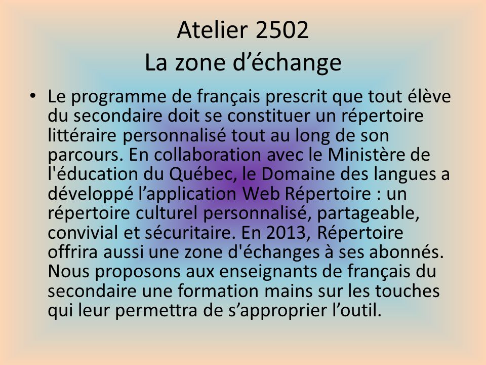 Atelier 2502 La zone déchange Le programme de français prescrit que tout élève du secondaire doit se constituer un répertoire littéraire personnalisé