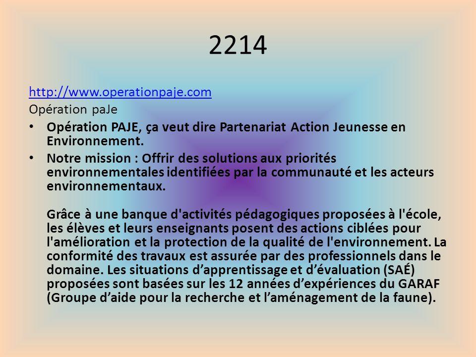 2214 http://www.operationpaje.com Opération paJe Opération PAJE, ça veut dire Partenariat Action Jeunesse en Environnement. Notre mission : Offrir des