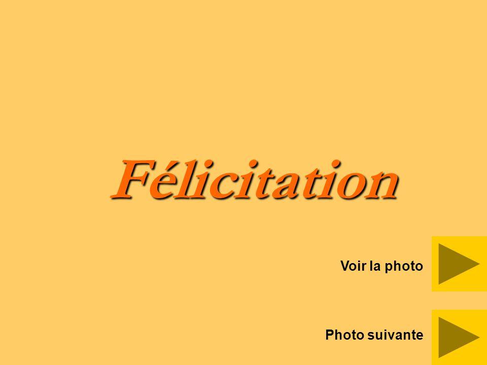 Félicitation Voir la photo Photo suivante