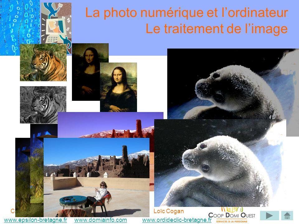 Christine Perhérin Delphine EvenatLoïc Cogan www.epsilon-bretagne.frwww.domiainfo.com www.ordideclic-bretagne.fr www.epsilon-bretagne.frwww.domiainfo.comwww.ordideclic-bretagne.fr La photo numérique et lordinateur Le traitement de limage
