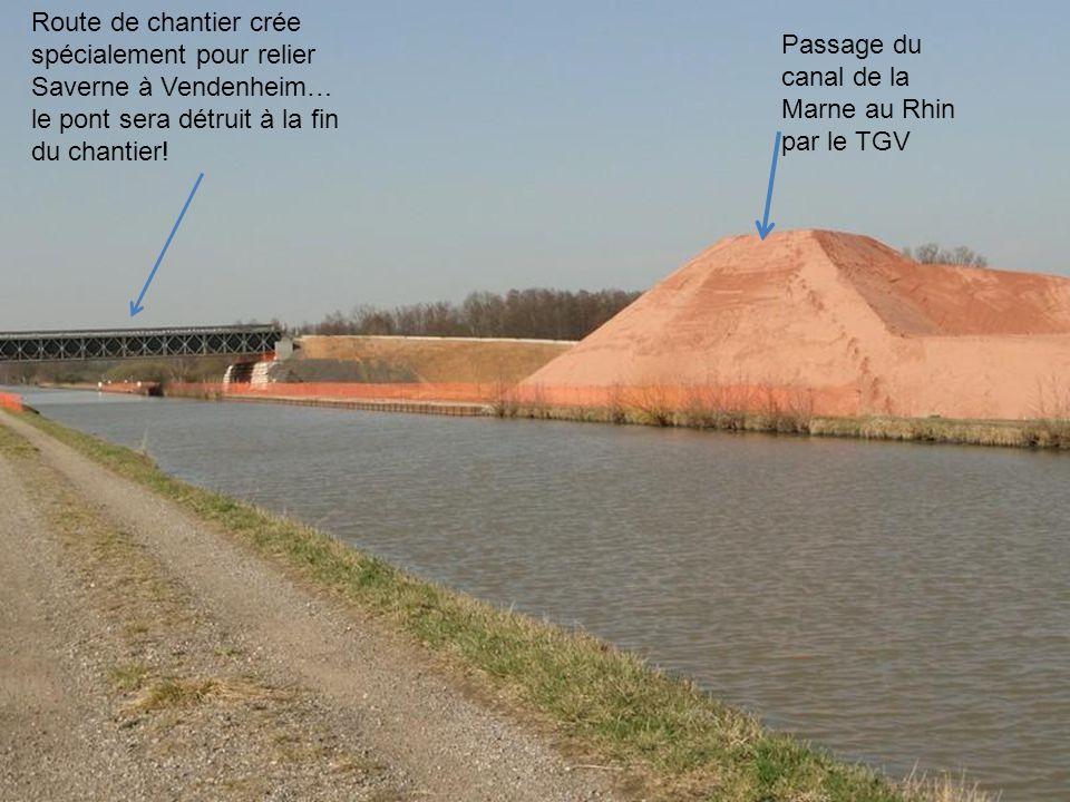 Passage du canal de la Marne au Rhin par le TGV Route de chantier crée spécialement pour relier Saverne à Vendenheim… le pont sera détruit à la fin du chantier!