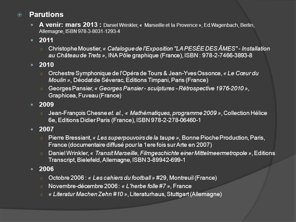 Parutions A venir: mars 2013 : Daniel Wrinkler, « Marseille et la Provence », Ed.Wagenbach, Berlin, Allemagne, ISBN 978-3-8031-1293-4 2011 Christophe