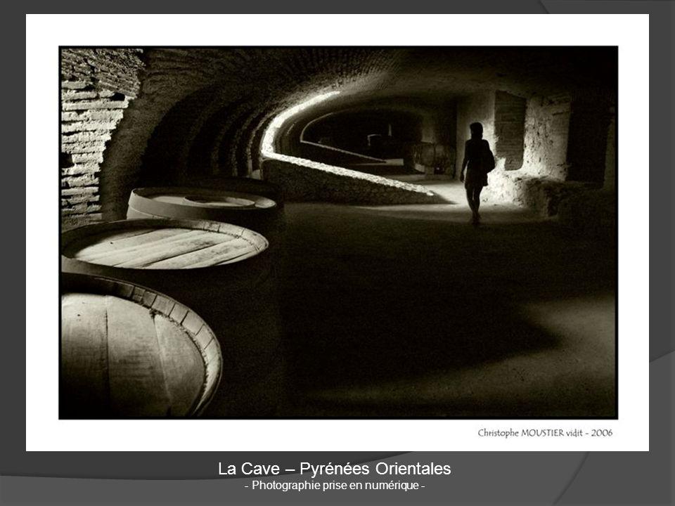 La Cave – Pyrénées Orientales - Photographie prise en numérique -