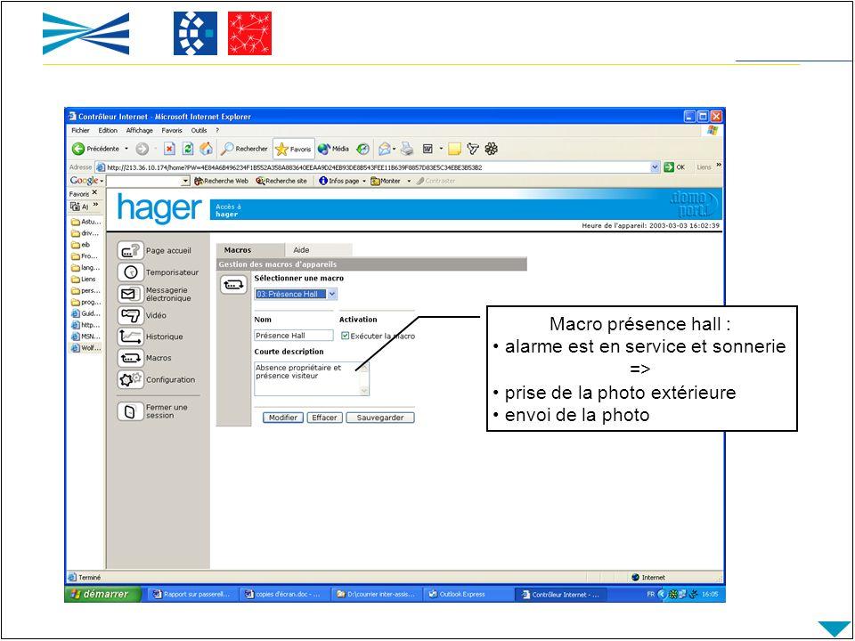 Macro présence hall : alarme est en service et sonnerie => prise de la photo extérieure envoi de la photo
