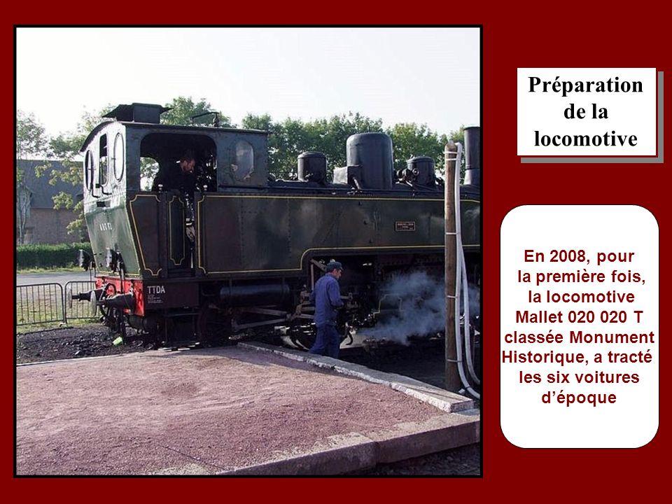 Préparation de la locomotive Préparation de la locomotive En 2008, pour la première fois, la locomotive Mallet 020 020 T classée Monument Historique, a tracté les six voitures dépoque