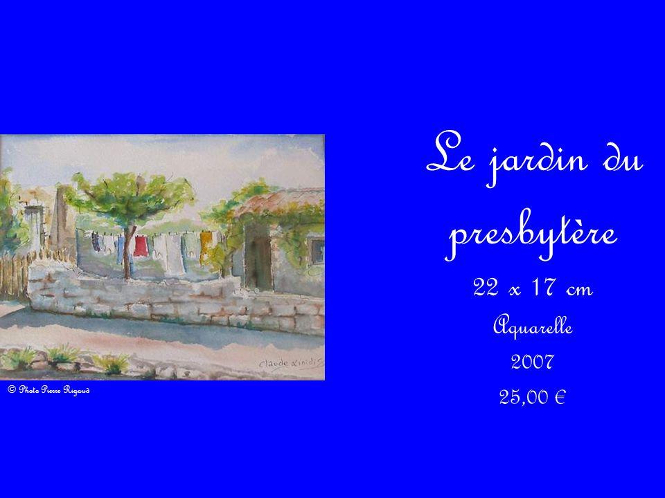 Le jardin du presbytère 22 x 17 cm Aquarelle 2007 25,00 © Photo Pierre Rigaud