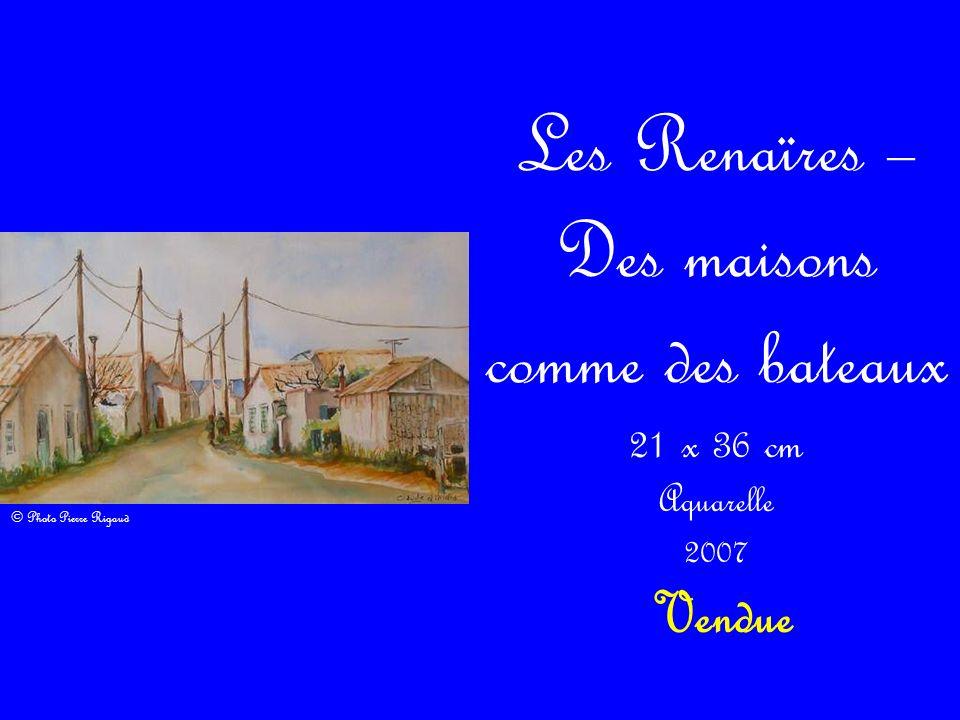 Les Renaïres – Des maisons comme des bateaux 21 x 36 cm Aquarelle 2007 Vendue © Photo Pierre Rigaud