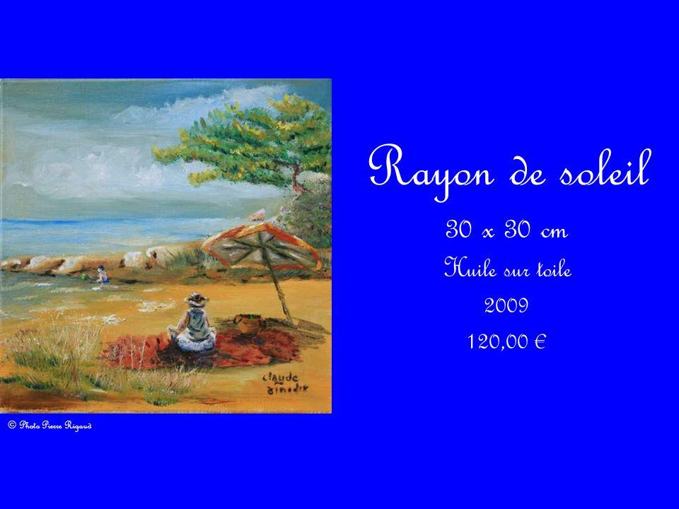 Rayon de soleil 30 x 30 cm Huile sur toile 2009 120,00 © Photo Pierre Rigaud